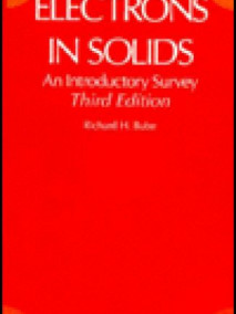 Electrons in Solids: An Introductory Survey, 3/Ed