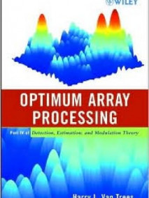 Optimum Array Processing: Detection, Estimation, and Modulation Theory, Part IV