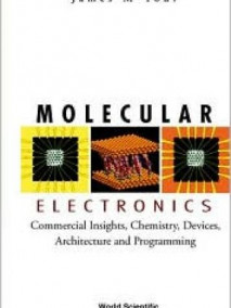 Molecular Electronics: Commercial Insights, Chemistry, Devicesrchitecturend Programming