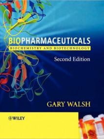 Biopharmaceuticals: Biochemistry and Biotechnology, 2/Ed