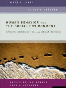 Human Behavior and the Social Environment, Macro Level: Groups, Communities, and Organizations, 2/Ed