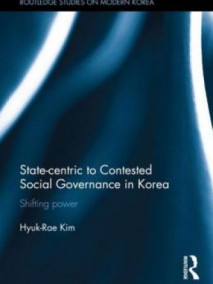 State-centric to Contested Social Governance in Korea: Shifting Power