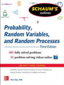 Schaum's Outline of Probability, Random Variables, and Random Processes, 3/Ed