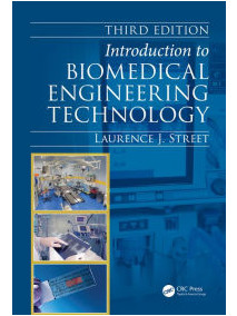 Introduction to Biomedical Engineering Technology 3/Ed