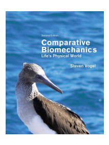 Comparative Biomechanics: Life's Physical World  2/Ed
