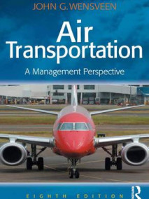 Air Transportation: A Management Perspective, 8/Ed
