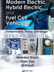Modern Electric, Hybrid Electric, and Fuel Cell Vehicles: Fundamentals, Theory, and Design, 2/Ed