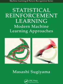 Statistical Reinforcement Learning: Modern Machine Learning Approaches
