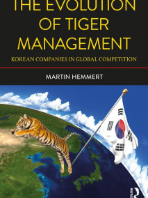 Evolution of Tiger Management: Korean Companies in Global Competition, 2/Ed