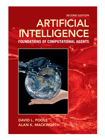 Artificial Intelligence Foundations of Computational Agents, 2/Ed
