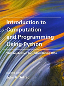 Introduction to Computation and Programming Using Python: With Application to Understanding Data